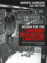 Book cover: Design for the changing educational landscape: space, place and the future of learning by Harrison and Hutton