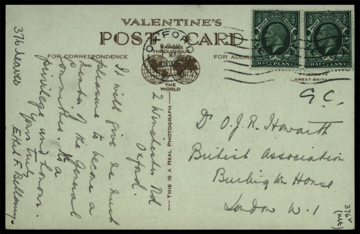•	Postcard from Ethel Bellamy (Computer Seismologist) to OJR Howarth, Geographer and Secretary of BAAS 1909-1946 accepting membership of General Committee)