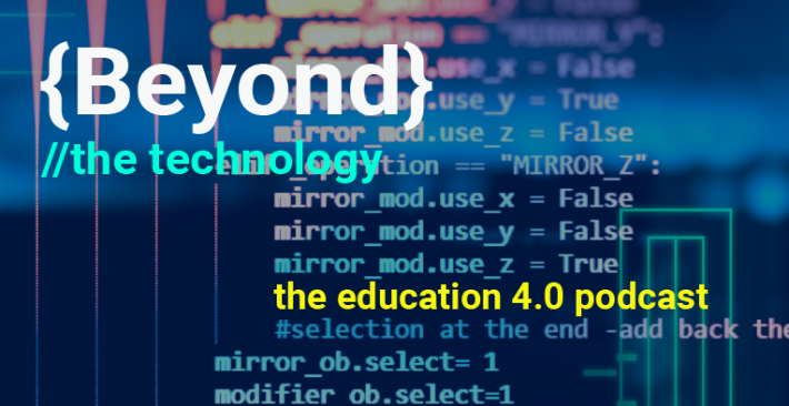Coding graphic with text on top that says beyond the technology, the education 4.0 podcast